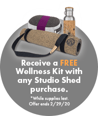Receive a Free Wellness Kit with any Studio Shed purchase. *While supplies last. Offer ends 2/29/20