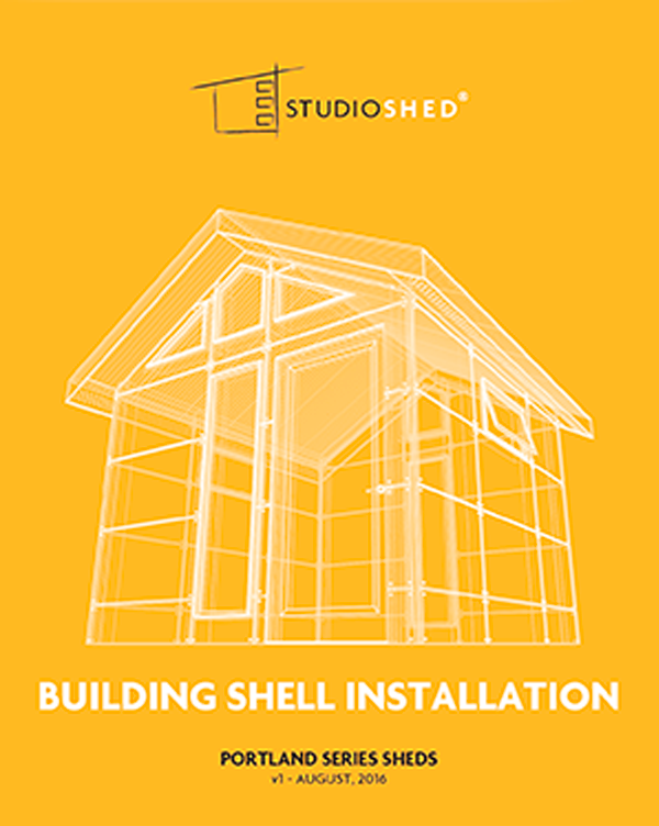 Studio Shed Portland Series Building Shell Installation Guide