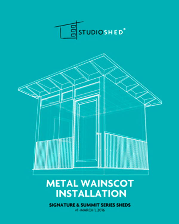 Studio Shed Metal Wainscot Installation Guide